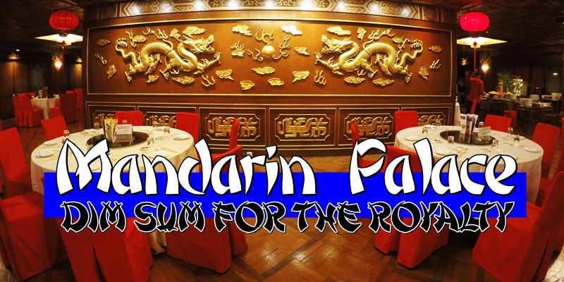 Mandarin Palace, The Federal Kuala Lumpur, Chinese restaurant, dim sum, the best dim sum in KL, halal dim sum, chee chong fun, siao bao, Rawlins GLAM, Rawlins Eats