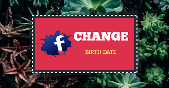 How to change your Birthday date on Facebook