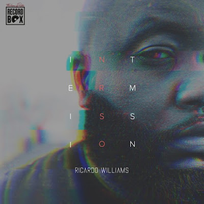 r&b, singer, songwriter, EP, soul, r&b/soul, new music, new music friday, Ricardo WIlliams, Intermission Vol. 1, UK, British