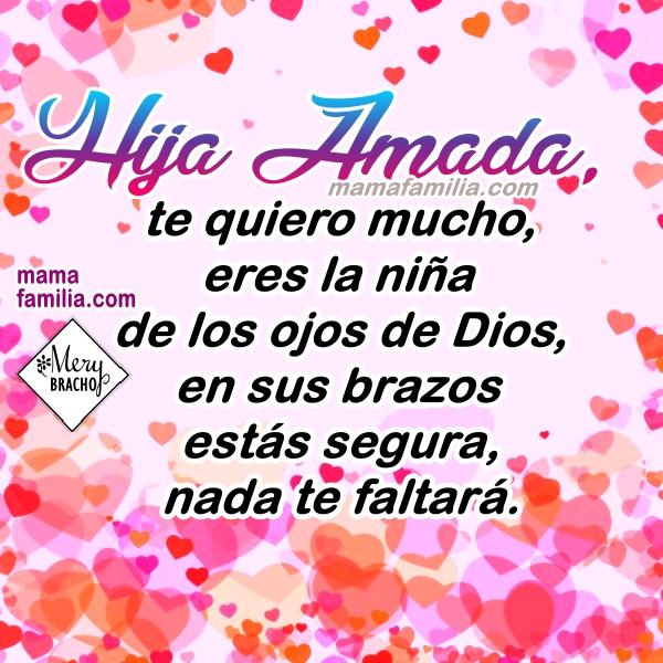 Frases bonitas para mi hija, imágenes lindas con mensajes para hijas, bellas frases cristianas para dedicar a la princesa por Mery Bracho
