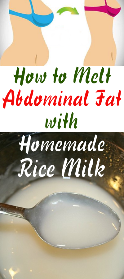 How to Melt Abdominal Fat with Rice Milk