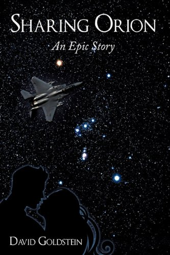 Sharing Orion  An Epic Story by David Goldstein