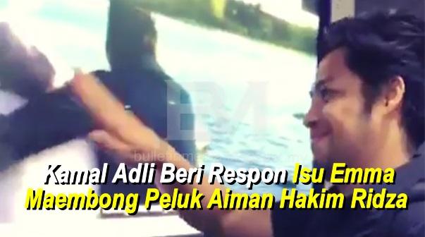 Kamal Adli Beri Respon Isu Emma Maembong Peluk Aiman Hakim Ridza