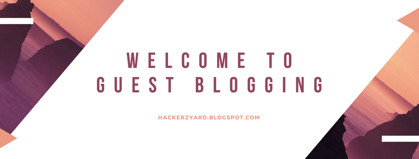 Welcome to Guest Blogging - Hacker Zone - A Tech Blog