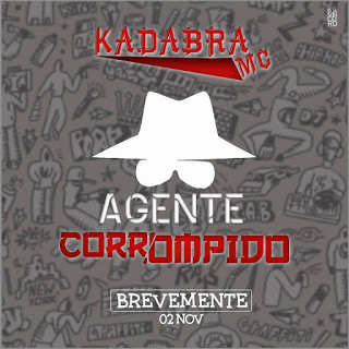 Kadabra Mc - Agente Corrompido (2o16) [DOWNLOAD]