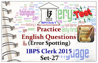 Race IBPS Clerk 2015- Practice English Questions (Error Spotting) With Explanation Set-27