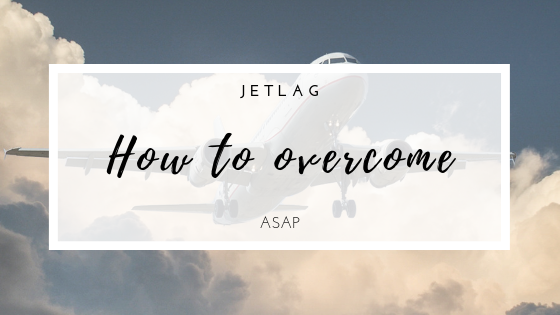 Jetlag: how to overcome it ASAP. My tips for this common issue when traveling.