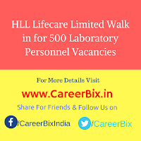 HLL Lifecare Limited Walk in for 500 Laboratory Personnel Vacancies