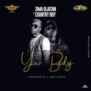 Zima Olaitan Ft. Country Boy - Your Body
