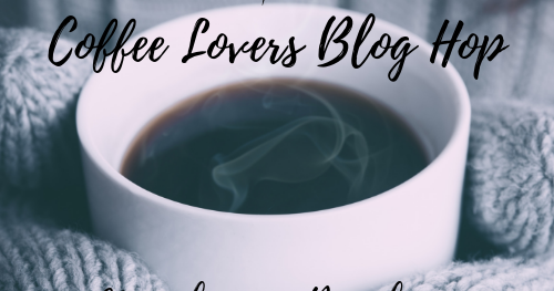 Warm Winter Wishes - Fall/Winter Coffee Lovers Blog Hop 2018