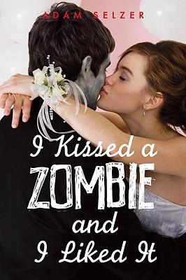 Resultado de imagen de I Kissed a Zombie, and I Liked It - Adam Selzer