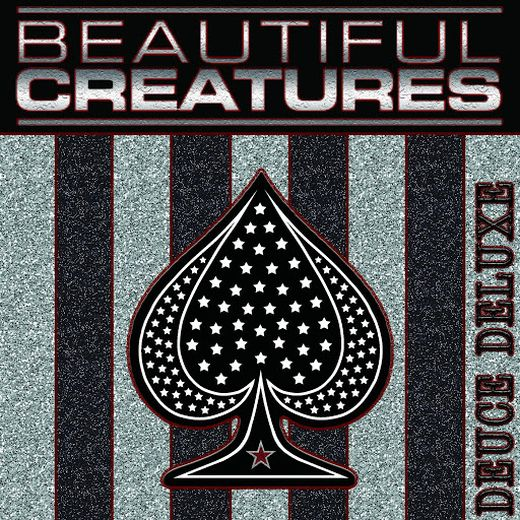 BEAUTIFUL CREATURES - Deuce Deluxe (2017) full
