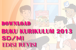 Download Lengkap Buku Guru dan Siswa Kelas 1, 2, 3, 4, 5, 6 SD/MI Kurikulum 2013