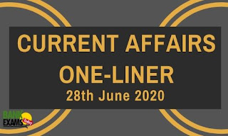 Current Affairs One-Liner: 28th June 2020