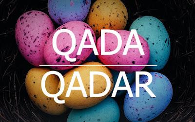 Pengertian dan Perbedaan Qada & Qadar