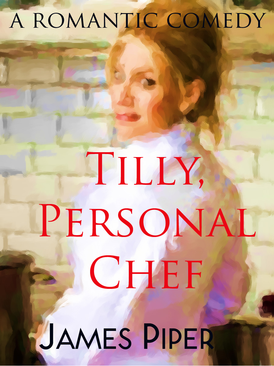 Cover Art for Tilly Personal Chef A Romantic Comedy