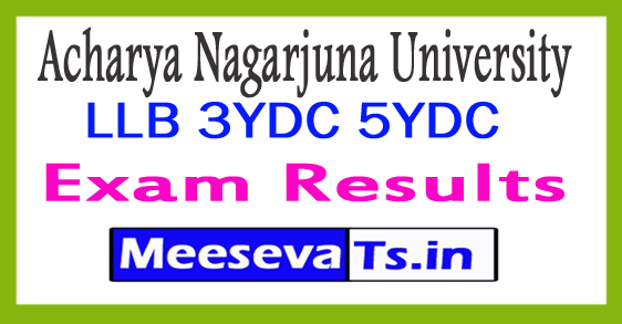 Acharya Nagarjuna University LLB 3YDC 5YDC Exam Results 2017