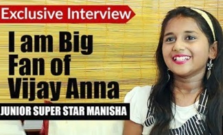 I am Big Fan of Vijay Anna – Junior Super Star Manisha Interview