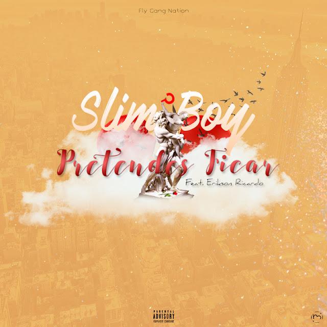 Slim Boy - Pretendes Ficar (feat. Erikson Ricardo)