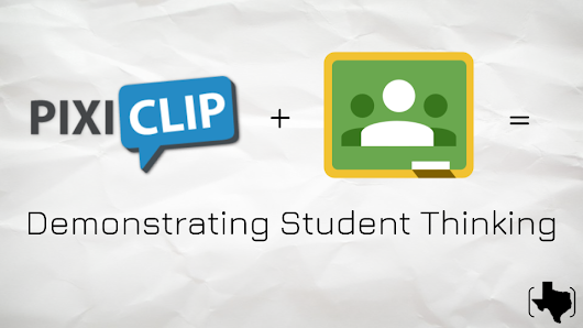 PixiClip + Google Classroom = Demonstrating Student Thinking