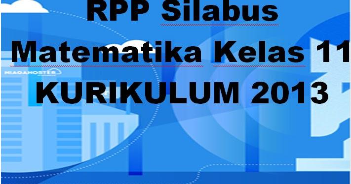 Rpp Silabus Matematika Sma Kelas Xi Kurikulum 2013 Semester 1 Dan 2 Administrasi Guru