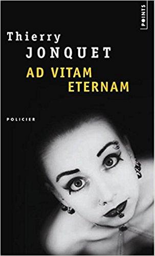 Ad vitam æternam – Thierry Jonquet