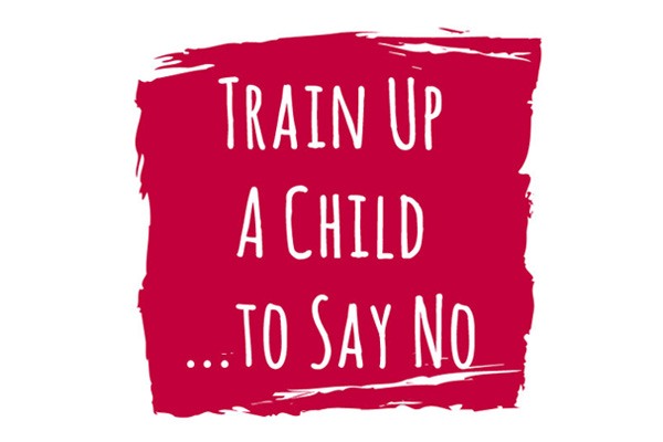 Train up a child to say no
