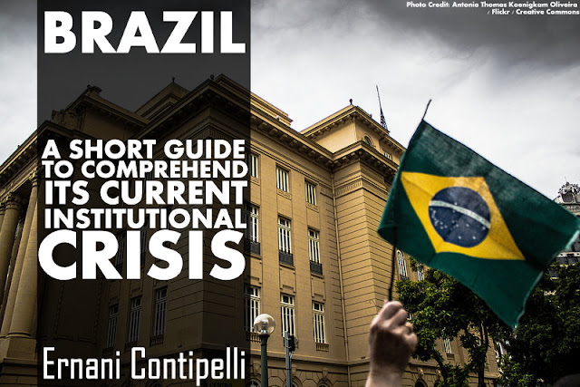 THE PAPER | Brazil: A Short Guide to Comprehend Its Current Institutional Crisis