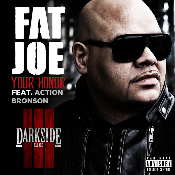 Fat Joe - Your Honor (feat. Action Bronson) - Single Cover