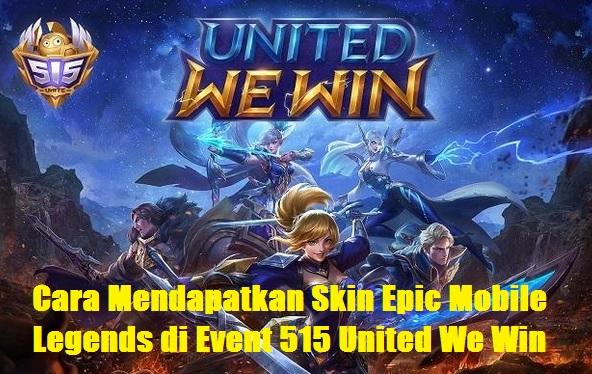 Cara Mendapatkan Skin Epic Mobile Legends di Event 515 United We Win, Ayo Sebelum Habis waktu!