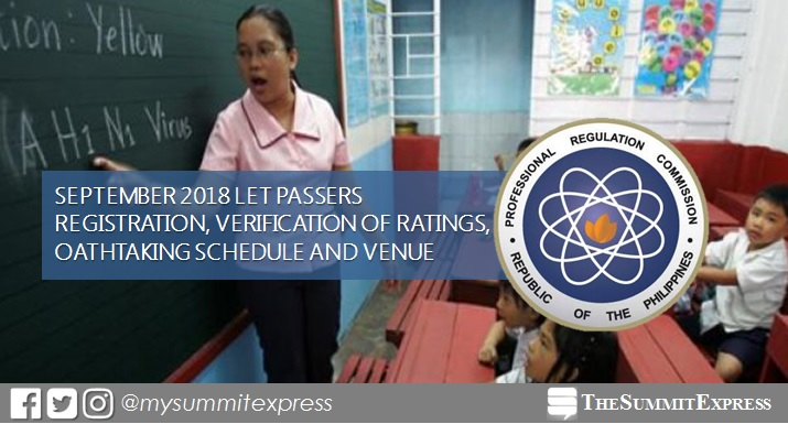 September 2018 LET result: passers registration, verification of ratings, oathtaking schedule