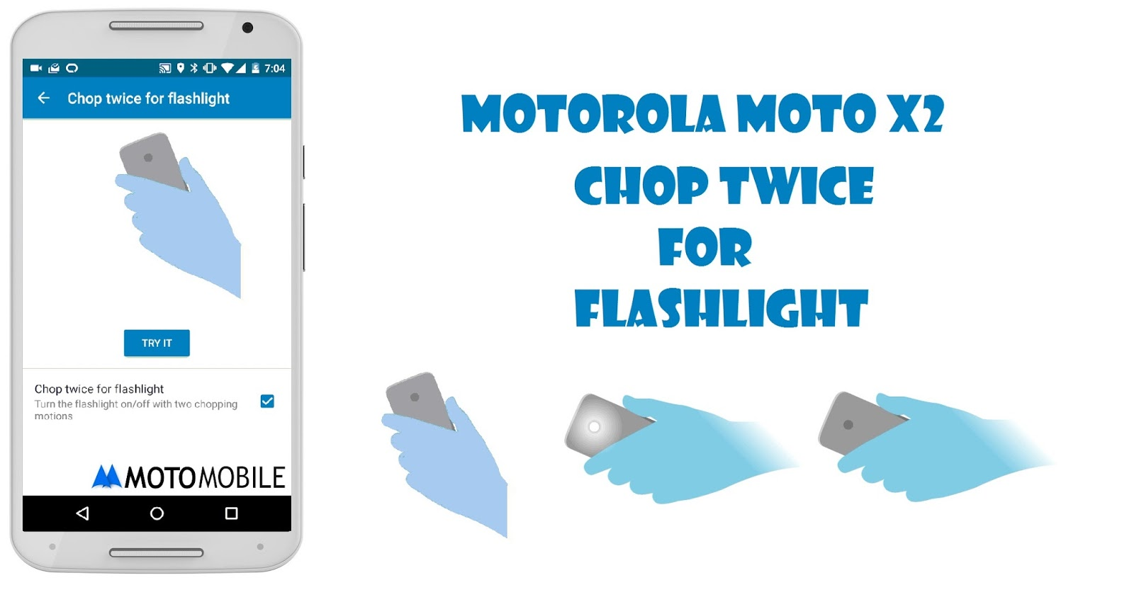 Chop twice for Flashlight Moto X
