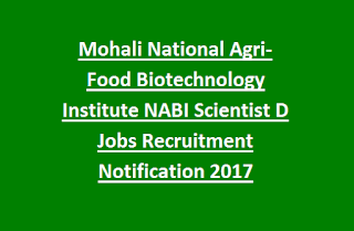 Mohali National Agri-Food Biotechnology Institute NABI Scientist D Jobs Recruitment Notification 2017