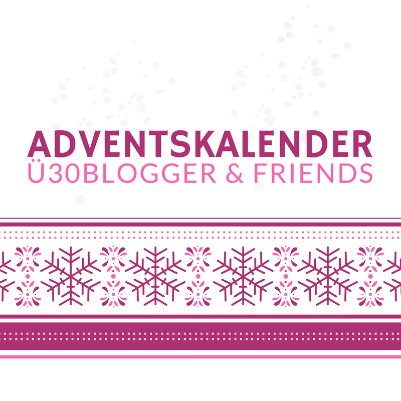 Adventskalender Ü30 Blogger & Friends 2017