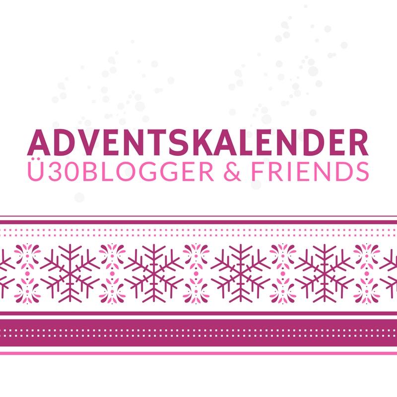 Adventskalender Ü30 Blogger & Friends 2017