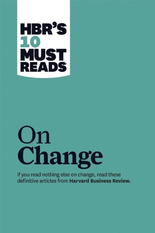 Hbr S 10 Must Reads On Change Book Review Cooler Insights