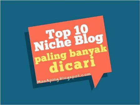 Top 10 Niche Blog Paling Banyak Dicari