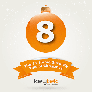 Tip 8 of The 12 Home Security Tips of Christmas from Keytek Locksmiths
