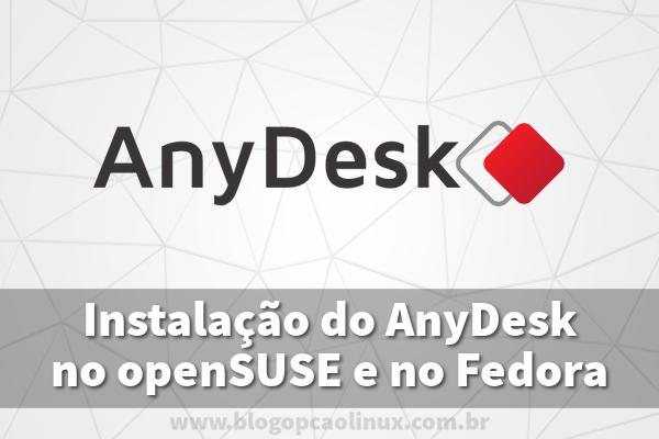 Como instalar o AnyDesk no openSUSE e no Fedora