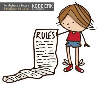 pengertian jurnalistik, kode etik jurnalistik, pengertian kode etik jurnalistik, fungsi kode etik jurnalistik, manfaat kode etik Jurnalistik