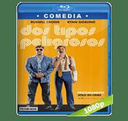 Dos Tipos Peligrosos (2016) Full HD BRRip 1080p Audio Dual Latino/Ingles 5.1