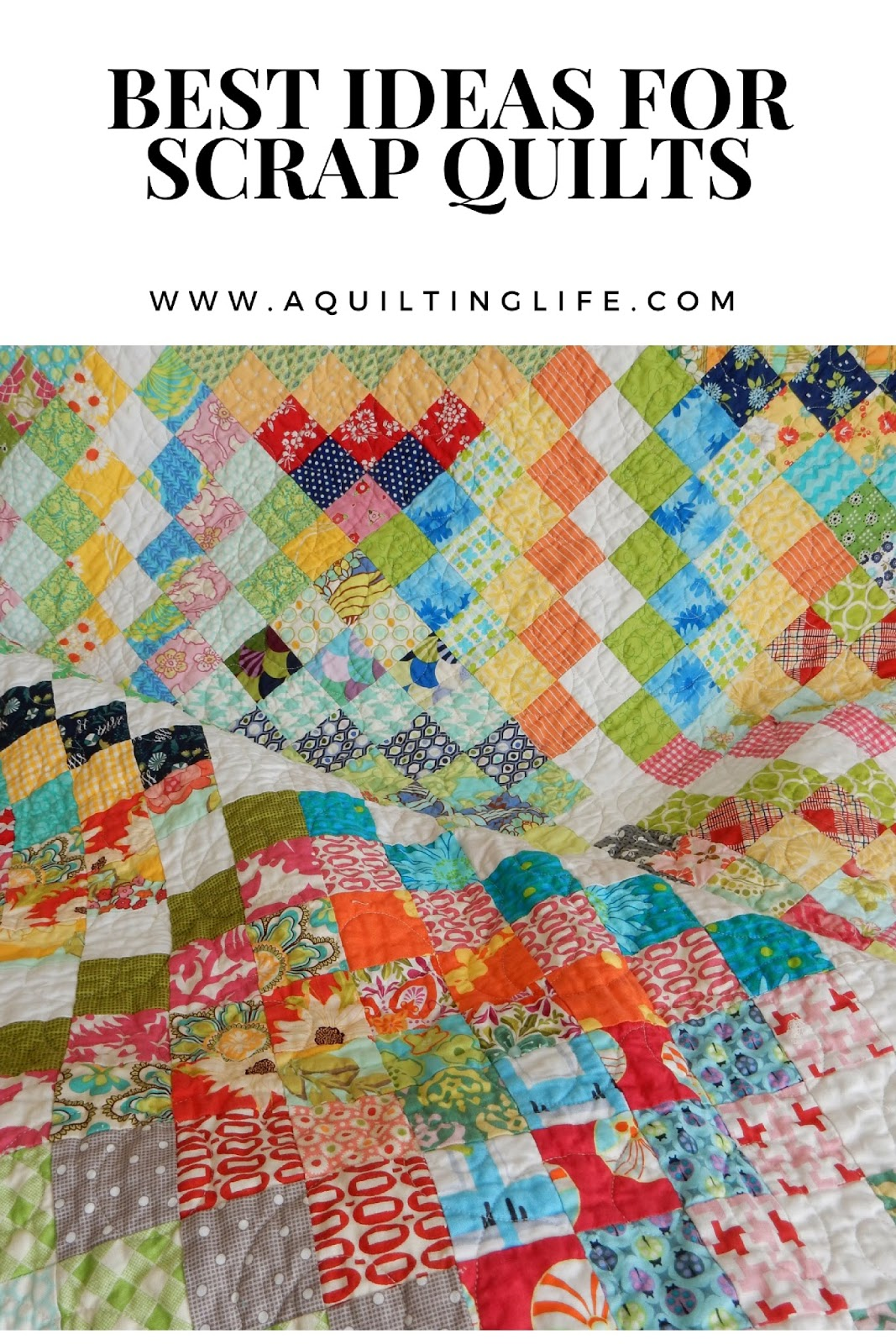 Best ideas for scrap quilting a quilting life a quilt blog for Scrap quilt