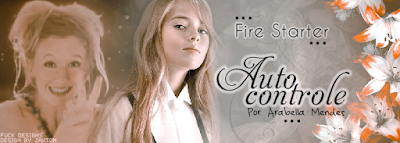BC: Fire Starter, Autocontrole (Arabella Mendes)