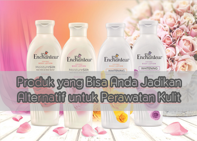 produk body lotion perawatan kulit enchanteur