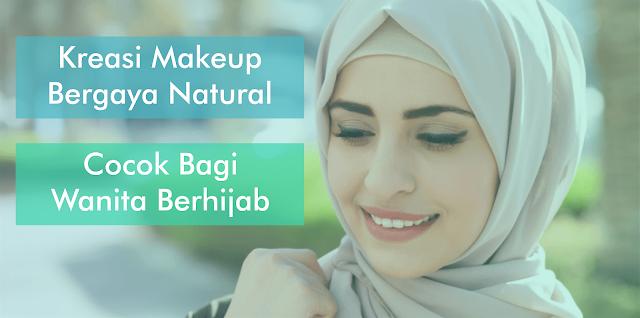 Kreasi Makeup Bergaya Natural yang Cocok Bagi Wanita Berhijab by Pintar Sekolah