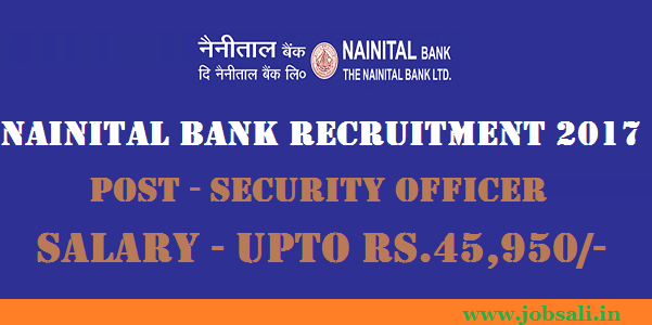 Nainital Bank career, Nainital Bank Security Officer Recruitment, Latest Bank jobs 2017