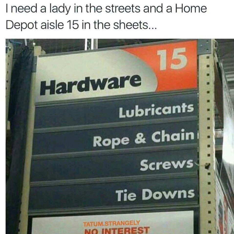 Home Depot aisle 15 in the sheets
