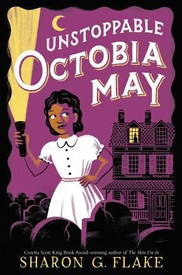 The Unstoppable Octobia May by Sharon G. Flake