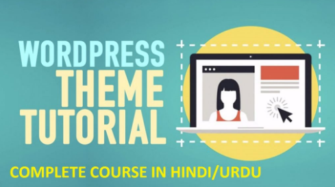 WordPress Theme Development Course in Hindi/Urdu