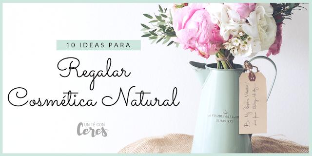 ideas para regalar cosmética natural